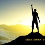 Kisah Inspiratif Orang Sukses dan Berhasil dari Nol
